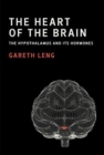 The Heart of the Brain : The Hypothalamus and Its Hormones - Book