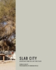 Slab City : Dispatches from the Last Free Place - Book