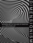 Dimensionism : Modern Art in the Age of Einstein - Book