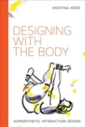 Designing with the Body : Somaesthetic Interaction Design - Book