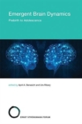 Emergent Brain Dynamics : Prebirth to Adolescence Volume 25 - Book