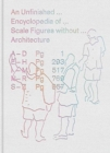 An Unfinished Encyclopedia of Scale Figures without Architecture - Book