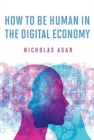 How to Be Human in the Digital Economy - Book