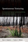 Spontaneous Venturing : An Entrepreneurial Approach to Alleviating Suffering in the Aftermath of a Disaster - Book