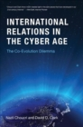 International Relations in the Cyber Age : The Co-Evolution Dilemma - Book