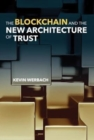 The Blockchain and the New Architecture of Trust - Book