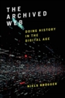 The Archived Web : Doing History in the Digital Age - Book