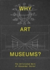 Why Art Museums? : The Unfinished Work of Alexander Dorner - Book