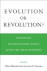 Evolution or Revolution? : Rethinking Macroeconomic Policy after the Great Recession - Book