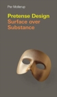 Pretense Design : Surface Over Substance - Book