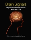 Brain Signals : Physics and Mathematics of MEG and EEG - Book