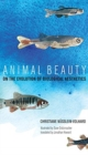 Animal Beauty : On the Evolution of Biological Aesthetics - Book
