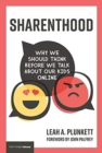 Sharenthood : Why We Should Think before We Talk about Our Kids Online - Book