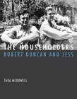 The Householders : Robert Duncan and Jess - Book