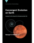 Convergent Evolution on Earth : Lessons for the Search for Extraterrestrial Life - Book