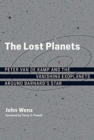 The Lost Planets : Peter van de Kamp and the Vanishing Exoplanets around Barnard's Star - Book