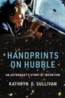 Handprints on Hubble : An Astronaut's Story of Invention - Book