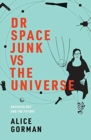 Dr Space Junk vs The Universe : Archaeology and the Future - Book