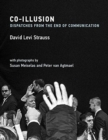 Co-Illusion : Dispatches from the End of Communication - Book