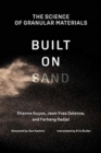 Built on Sand : The Science of Granular Materials - Book