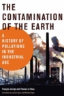 The Contamination of the Earth : A History of Pollutions in the Industrial Age - Book