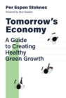 Tomorrow's Economy : A Guide to Creating Healthy Green Growth - Book
