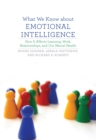 What We Know about Emotional Intelligence : How It Affects Learning, Work, Relationships, and Our Mental Health - eBook