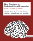 New Directions in Statistical Signal Processing : From Systems to Brains - eBook