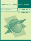 Learning Kernel Classifiers : Theory and Algorithms - eBook
