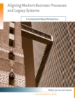 Aligning Modern Business Processes and Legacy Systems : A Component-Based Perspective - eBook