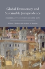 Global Democracy and Sustainable Jurisprudence : Deliberative Environmental Law - eBook