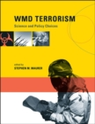 WMD Terrorism : Science and Policy Choices - eBook