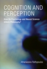 Cognition and Perception : How Do Psychology and Neural Science Inform Philosophy? - eBook