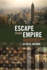 Escape from Empire : The Developing World's Journey through Heaven and Hell - eBook