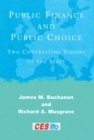 Public Finance and Public Choice : Two Contrasting Visions of the State - eBook