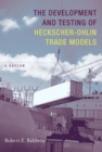 The Development and Testing of Heckscher-Ohlin Trade Models : A Review - eBook