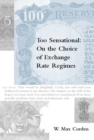 Too Sensational : On the Choice of Exchange Rate Regimes - eBook