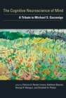 The Cognitive Neuroscience of Mind : A Tribute to Michael S. Gazzaniga - eBook