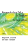 Communications Policy in Transition : The Internet and Beyond - eBook