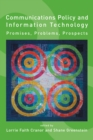 Communications Policy and Information Technology : Promises, Problems, Prospects - eBook