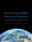 Governing Global Electronic Networks - International Perspectives on Policy and Power - eBook