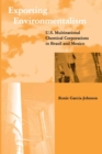 Exporting Environmentalism : U.S. Multinational Chemical Corporations in Brazil and Mexico - eBook
