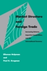 Market Structure and Foreign Trade : Increasing Returns, Imperfect Competition, and the International Economy - eBook