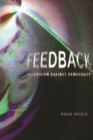 Feedback : Television against Democracy - eBook
