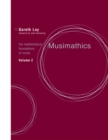 Musimathics : The Mathematical Foundations of Music - eBook