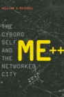 Me++ : The Cyborg Self and the Networked City - eBook