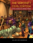 The Warcraft Civilization : Social Science in a Virtual World - eBook