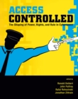 Access Controlled : The Shaping of Power, Rights, and Rule in Cyberspace - eBook