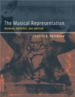 The Musical Representation : Meaning, Ontology, and Emotion - eBook