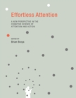 Effortless Attention : A New Perspective in the Cognitive Science of Attention and Action - eBook